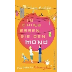 "Miriam Collée: ""In China essen sie den Mond - Ein Jahr in Shanghai"""
